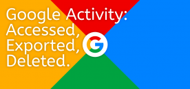 How to Access, Export & Delete Your Google Activity