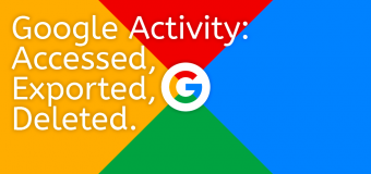 Google Activity Access Export Delete All Everything History Historical Search Browser Chrome 340x160