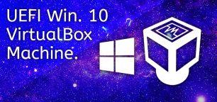 How to Install Windows 10 as UEFI on VirtualBox